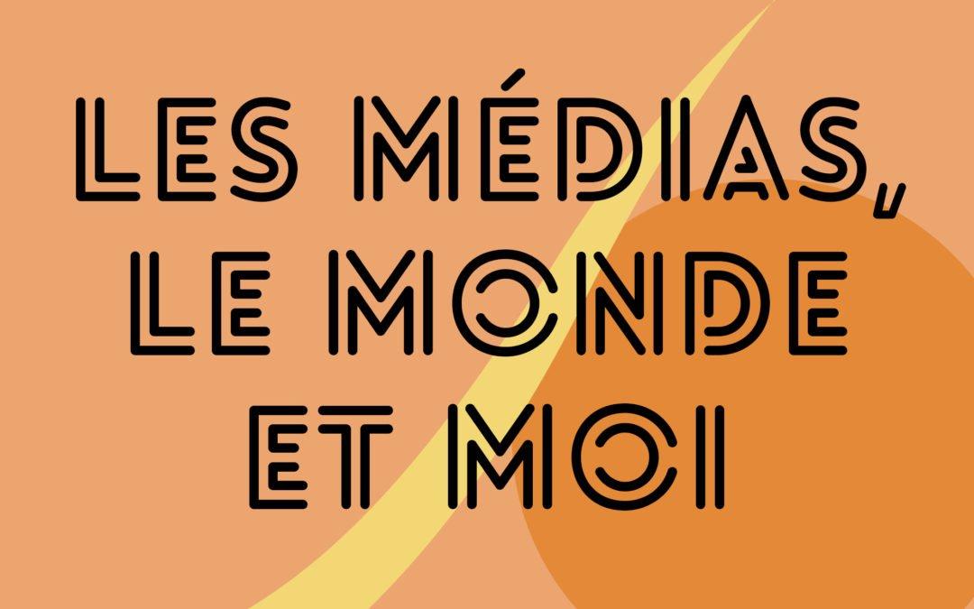 Playlist : les médias, le monde et moi