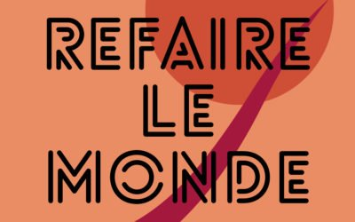 Playlist : refaire le monde