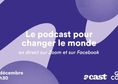 Le podcast pour changer le monde