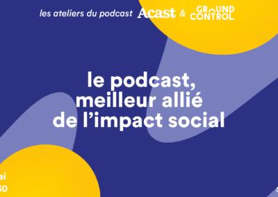 Le podcast, meilleur allié de l'impact social