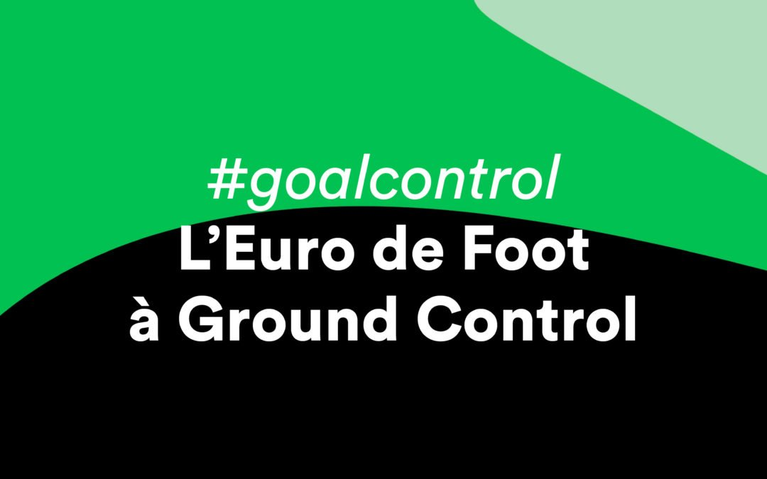 L'Euro de Foot à Ground Control